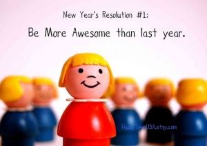 new-years-resolution-be-more-awesome